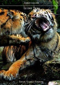 le due tigri | Guide Self Publishing e scrittura online - Storia Continua
